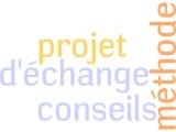 projet d'échange conseils méthode